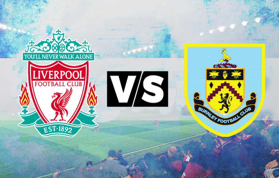 Susunan Pemain Liverpool vs Burnley