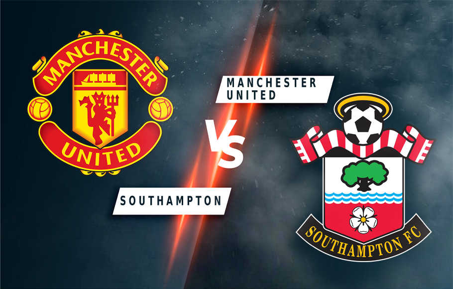 Preview Manchester United vs Southampton.