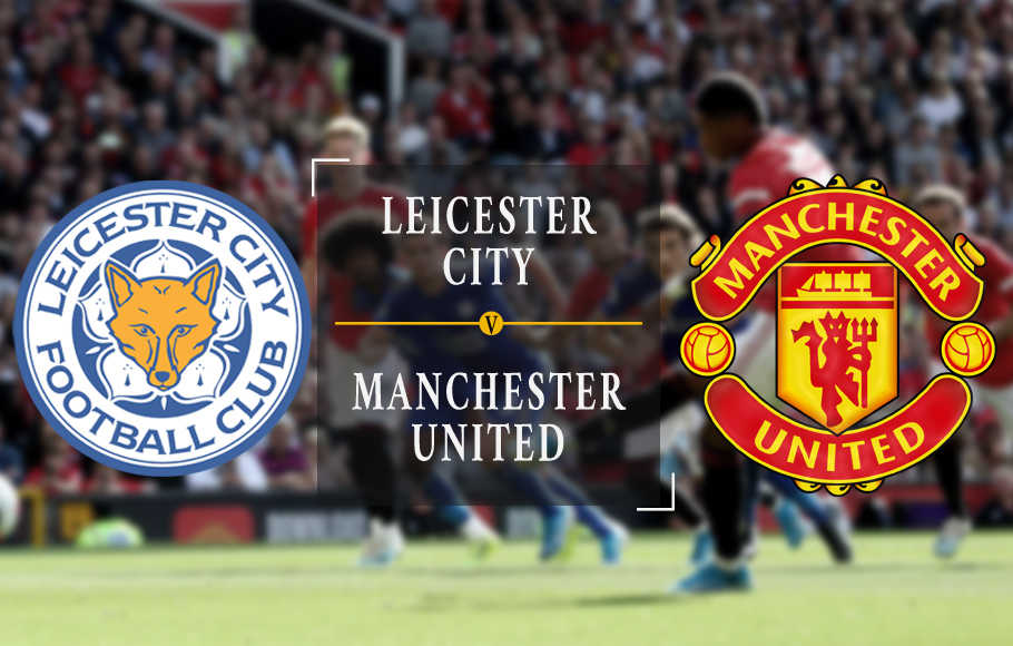 Preview Leicester City vs Manchester United.