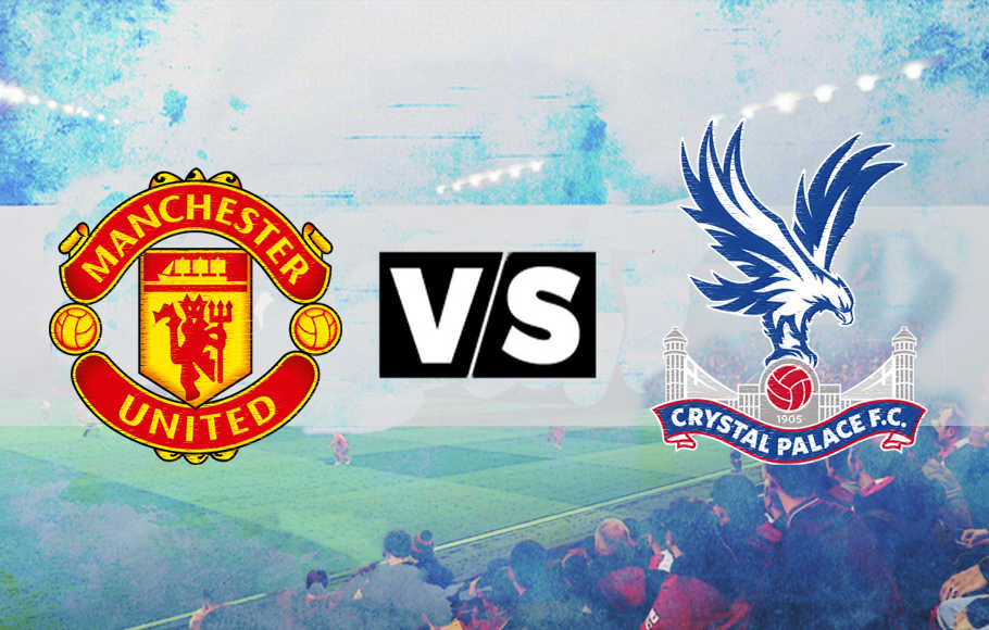 Preview Manchester United VS Crystal Palace.