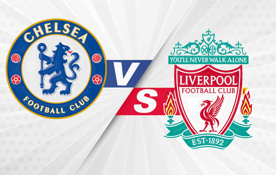 Preview Chelsea vs Liverpool.