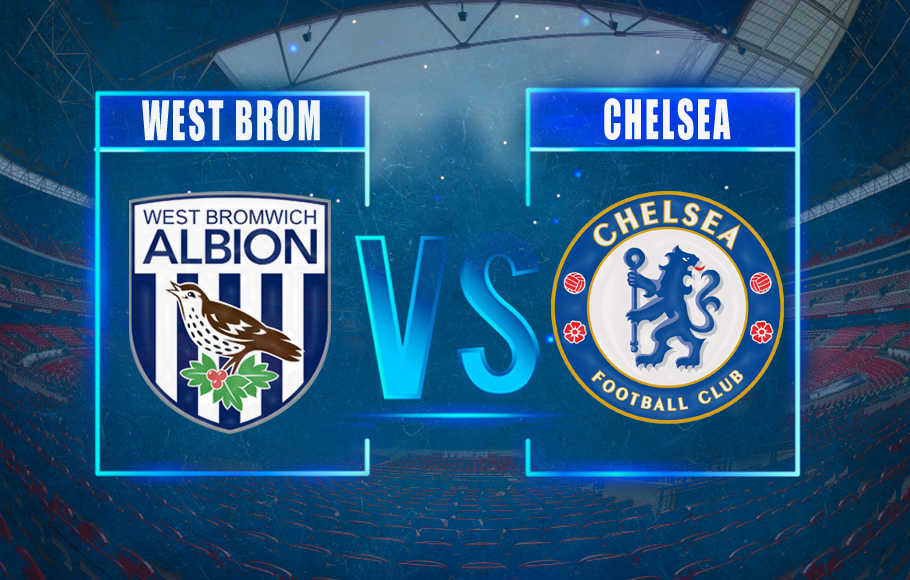 Preview West Brom vs Chelsea.
