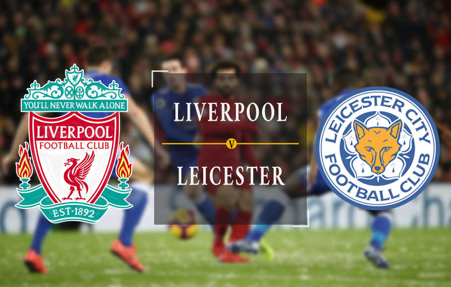 Preview Liverpool vs Leicester.