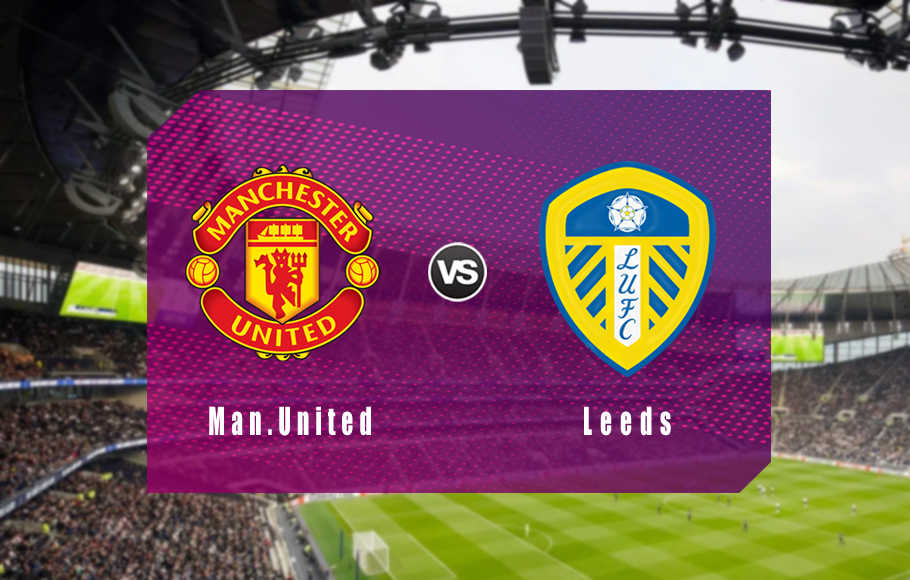 Preview Manchester United vs Leeds.