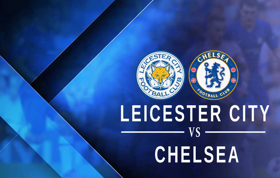 Preview Leicester City vs Chelsea.