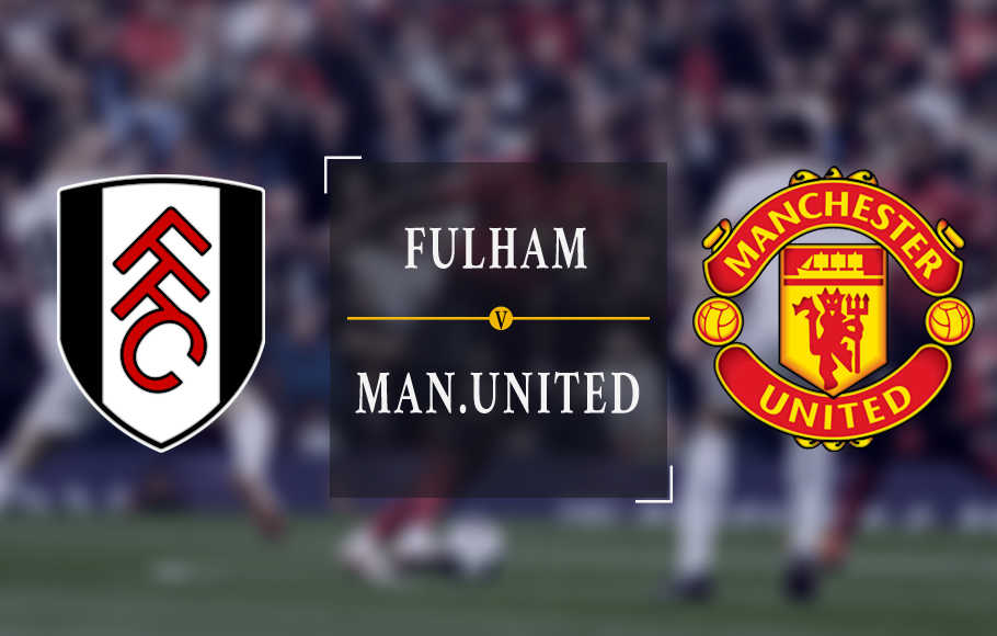 Preview Fulham vs Manchester United.